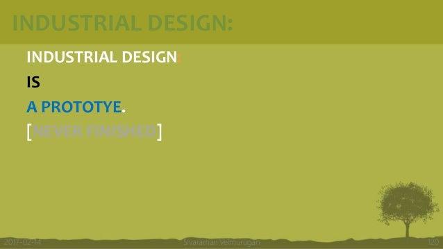 INDUSTRIAL DESIGN: INDUSTRIAL DESIGN: IS A PROTOTYE. [NEVER FINISHED] Sivaraman Velmurugan 1202017-02-14