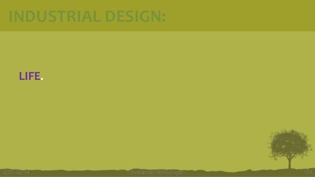 INDUSTRIAL DESIGN: LIFE. Sivaraman Velmurugan 1342017-02-14