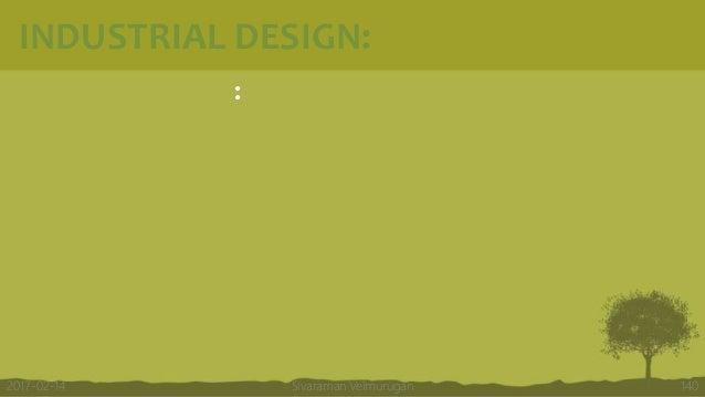 INDUSTRIAL DESIGN: : Sivaraman Velmurugan 1402017-02-14