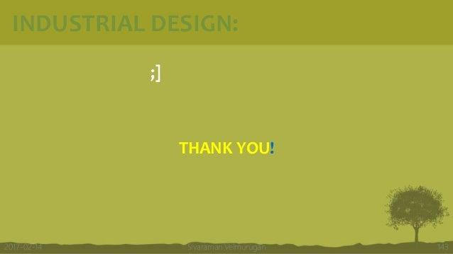 INDUSTRIAL DESIGN: ;] THANK YOU! Sivaraman Velmurugan 1432017-02-14