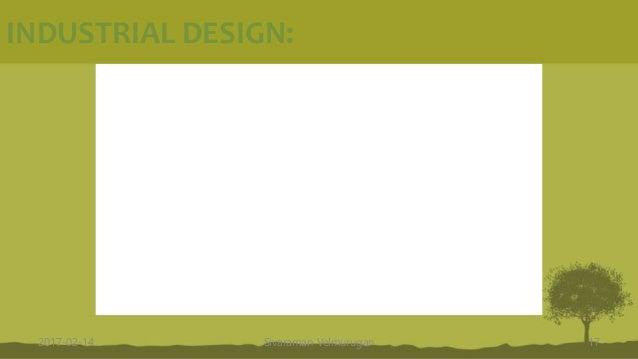 INDUSTRIAL DESIGN: 2017-02-14 Sivaraman Velmurugan 17