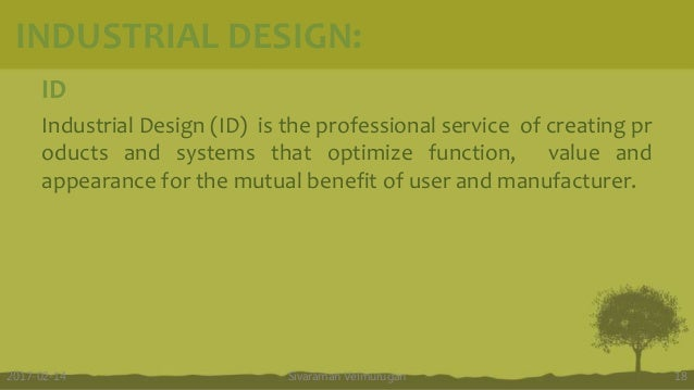 ID Industrial Design (ID) is the professional service of creating pr oducts and systems that optimize function, value and ...