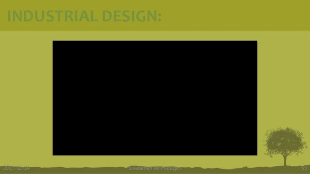Sivaraman Velmurugan 532017-02-14 INDUSTRIAL DESIGN: