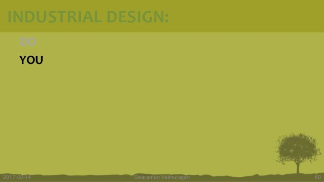 DO YOU Sivaraman Velmurugan 602017-02-14 INDUSTRIAL DESIGN: