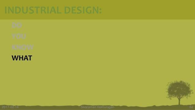 DO YOU KNOW WHAT Sivaraman Velmurugan 622017-02-14 INDUSTRIAL DESIGN: