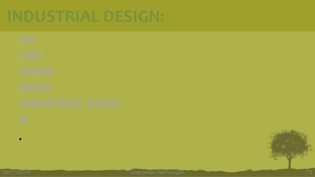 DO YOU KNOW WHAT INDUSTRIAL DEIGN IS . Sivaraman Velmurugan 732017-02-14 INDUSTRIAL DESIGN: