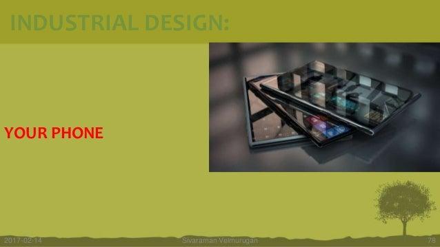 YOUR PHONE Sivaraman Velmurugan 782017-02-14 INDUSTRIAL DESIGN: