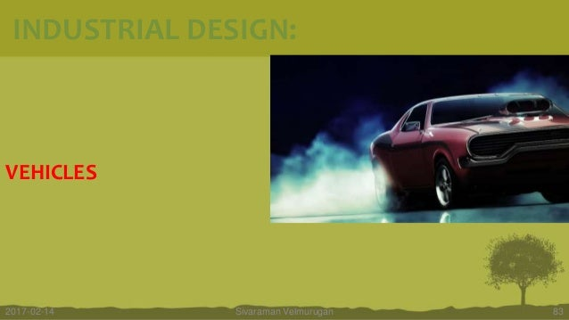 VEHICLES Sivaraman Velmurugan 832017-02-14 INDUSTRIAL DESIGN: