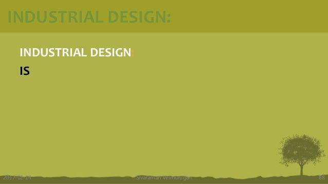 INDUSTRIAL DESIGN: INDUSTRIAL DESIGN: IS Sivaraman Velmurugan 882017-02-14