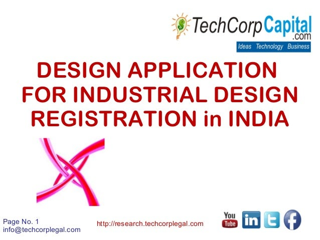 Page No. 1 info@techcorplegal.com http://research.techcorplegal.com DESIGN APPLICATION FOR INDUSTRIAL DESIGN REGISTRATION ...