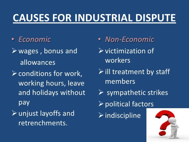 Industrial Disputes: Definition, Forms and Types