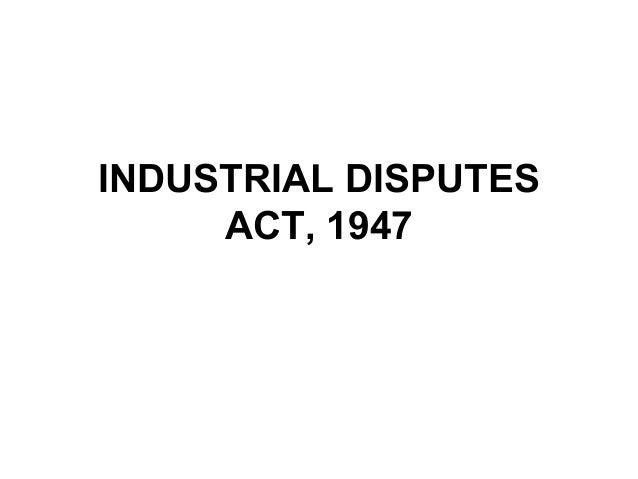 INDUSTRIAL DISPUTESACT, 1947