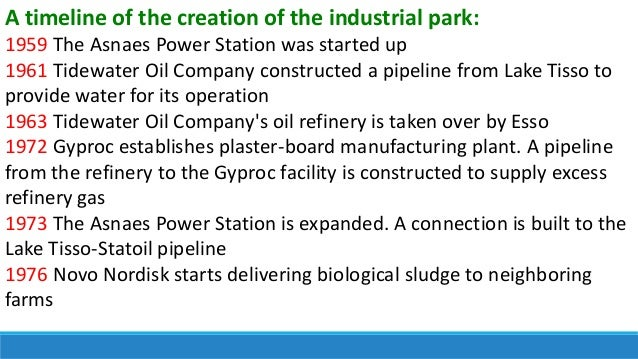 A timeline of the creation of the industrial park: 1959 The Asnaes Power Station was started up 1961 Tidewater Oil Company...