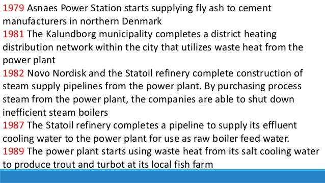 1979 Asnaes Power Station starts supplying fly ash to cement manufacturers in northern Denmark 1981 The Kalundborg municip...