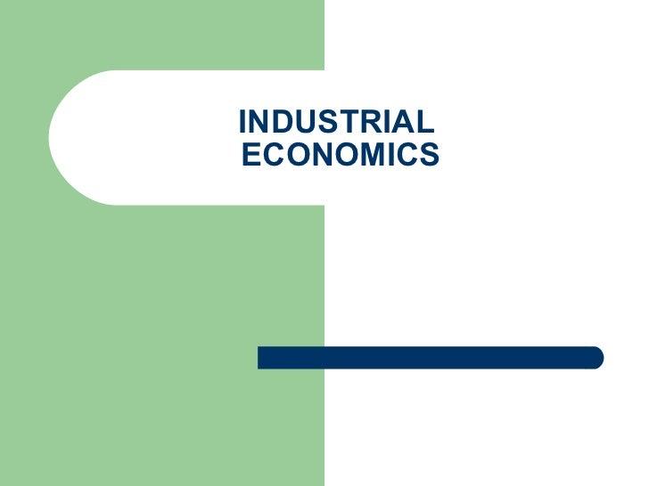 INDUSTRIAL  ECONOMICS