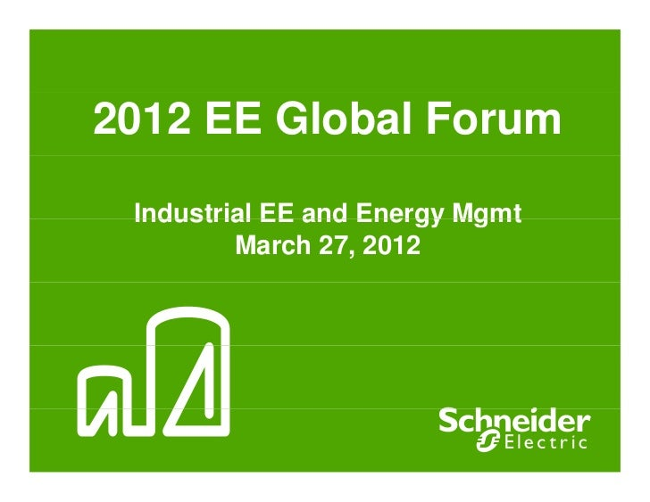 2012 EE Global Forum Industrial EE and Energy Mgmt         March 27, 2012