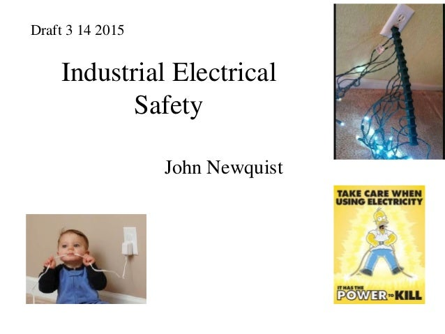 Industrial Electrical Safety John Newquist Draft 3 14 2015