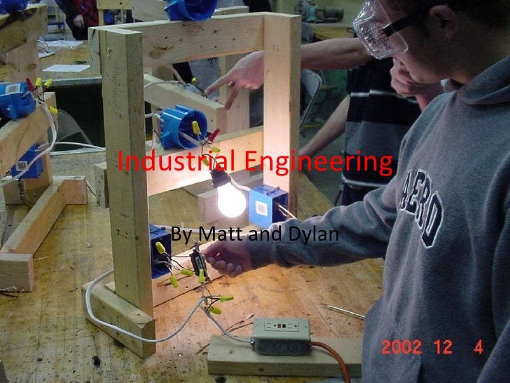 Industrial Engineering By Matt and Dylan