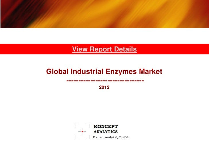 View Report DetailsGlobal Industrial Enzymes Market     --------------------------------                2012