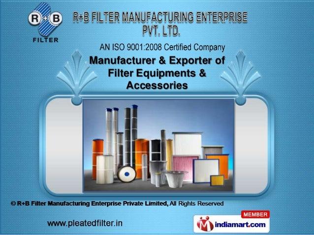 Manufacturer & Exporter of   Filter Equipments &       Accessories