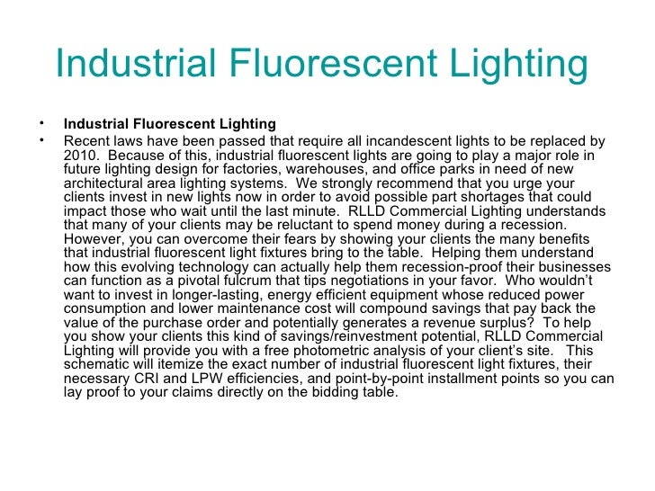 Industrial Fluorescent Lighting  <ul><li>Industrial Fluorescent Lighting </li></ul><ul><li>Recent laws have been passed th...