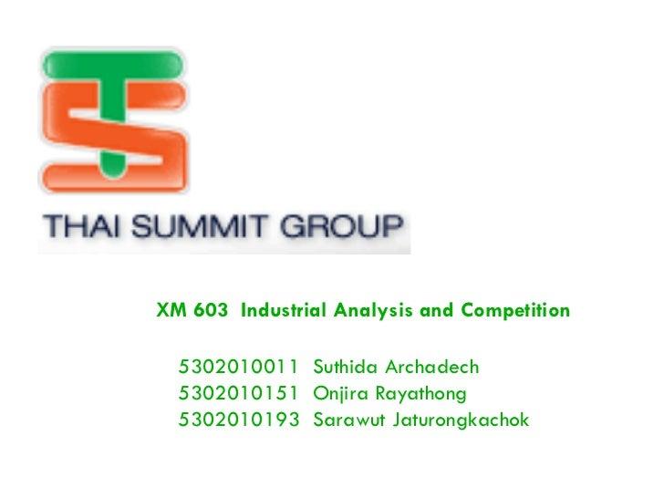 XM 603 Industrial Analysis and Competition  5302010011 Suthida Archadech  5302010151 Onjira Rayathong  5302010193 Sarawut ...