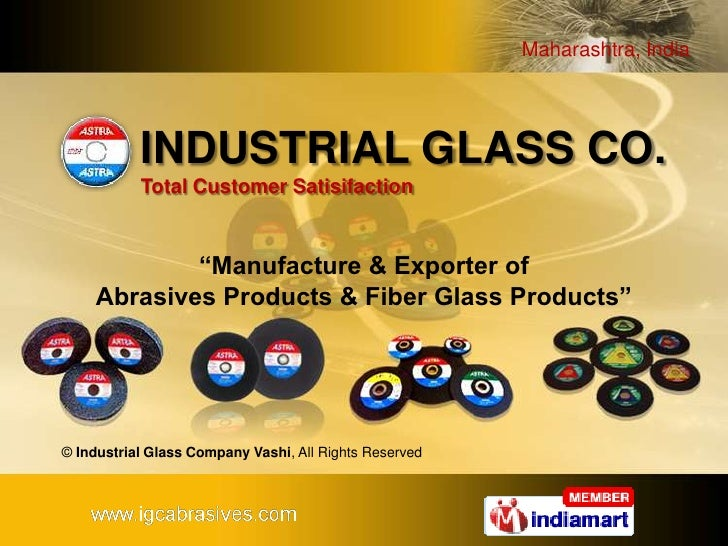 "INDUSTRIAL GLASS CO.Total Customer Satisifaction<br />""Manufacture & Exporter of Abrasives Products & Fiber Glass Products..."