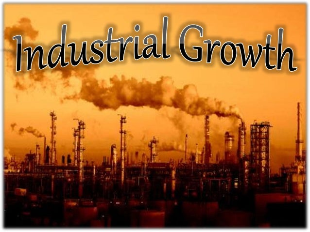 economic development and industrialization Industrial development and economic growth: implications for poverty reduction and income  economic growth and industrialization with decreased inequality, even if.