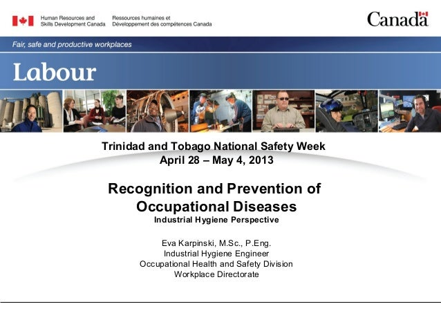 Trinidad and Tobago National Safety WeekApril 28 – May 4, 2013Recognition and Prevention ofOccupational DiseasesIndustrial...