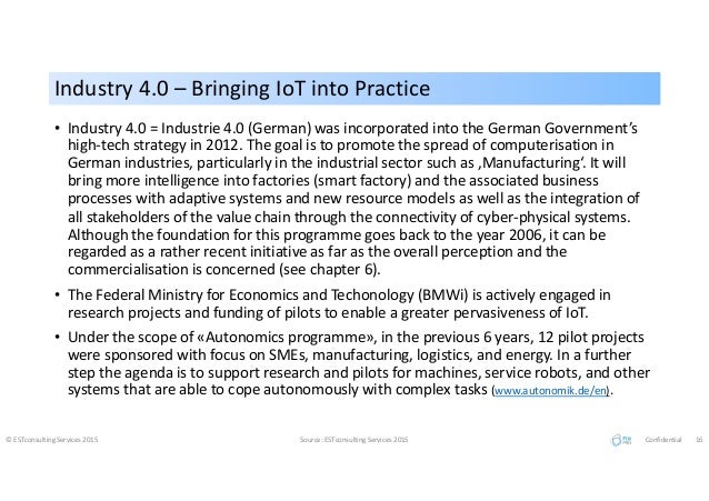 Industry 4.0 – Bringing IoT into PracticeIndustry 4.0 – Bringing IoT into Practice © ESTconsulting Services 2015 Source: E...
