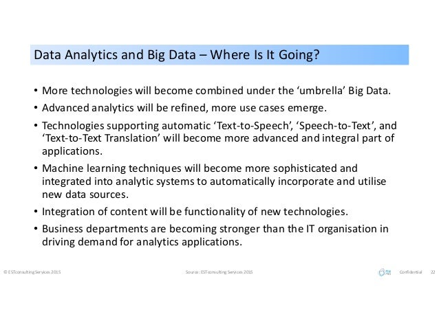 Data Analytics and Big Data – Where Is It Going?Data Analytics and Big Data – Where Is It Going? © ESTconsulting Services ...