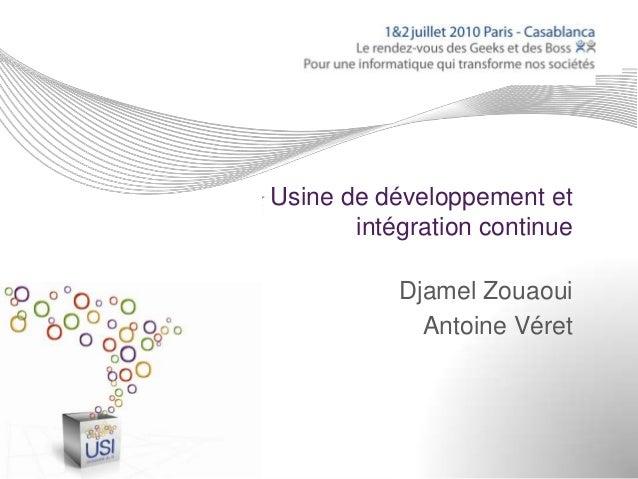Usine de développement et       intégration continue           Djamel Zouaoui             Antoine Véret