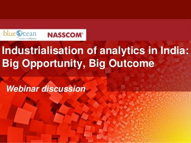 Industrialisation of analytics in India: Big Opportunity, Big Outcome  Webinar discussion