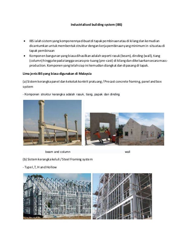 Industrialised building system (IBS)  IBS ialahsistemyangkomponennyadibuatdi tapakpembinaanataudi kilangdankemudian dican...
