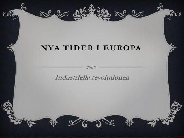 NYA TIDER I EUROPA  Industriella revolutionen