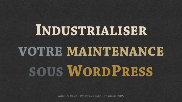 INDUSTRIALISER VOTRE MAINTENANCE 