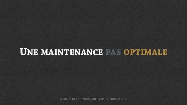 Industrialiser votre maintenance sous WordPress slideshare - 웹