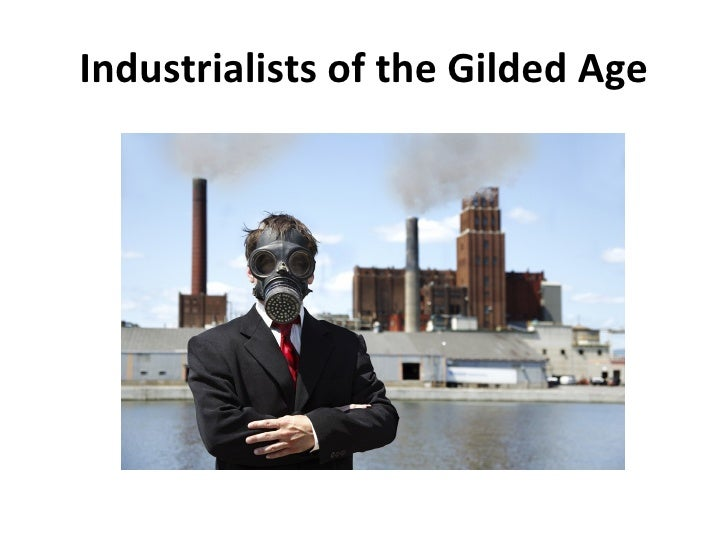 Industrialists of the Gilded Age