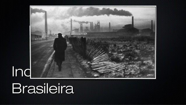 IndustrializaçãoIndustrialização BrasileiraBrasileira