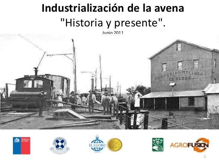 """Industrialización de la avena""""Historia y presente"""".Junio 2011<br />1<br />"""