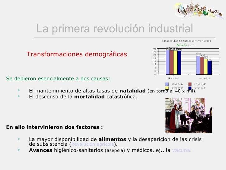 La primera revolución industrial <ul><li>Se debieron esencialmente a dos causas: </li></ul><ul><ul><li>El mantenimiento de...