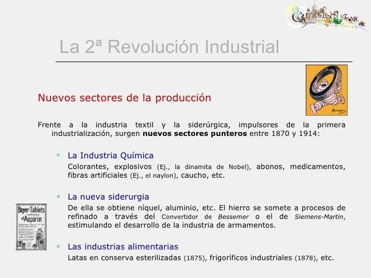 La 2ª Revolución Industrial <ul><li>Nuevos sectores de la producción </li></ul><ul><li>Frente a la industria textil y la s...