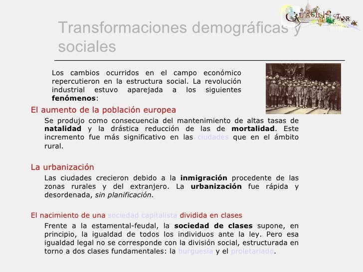 Transformaciones demográficas y sociales El aumento de la población europea Se produjo como consecuencia del mantenimiento...