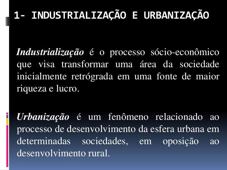 INDUSTRIALIZAÇÃO E URBANIZAÇÃO Slide 3