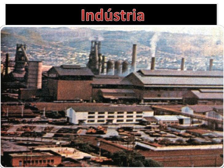• Indústria de Transformação: transforma  produtos naturais em bens  industrializados(couro-sapato, madeira-  móveis,etc.)...