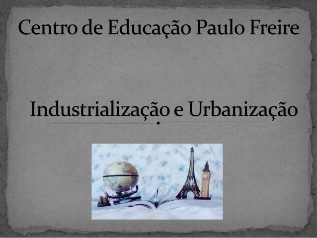 Centro de Educação Paulo Freire  Componentes: Ester, Jéssica e Pedro Flores.  Professor: Luiz Roberto  Matéria: Geografia ...