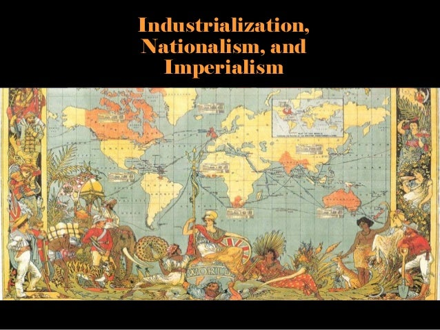 effects of industrialization and imperialism Rapid economic change had mixed effects for people  the first industrial  revolution was about the introduction of machines, often powered.