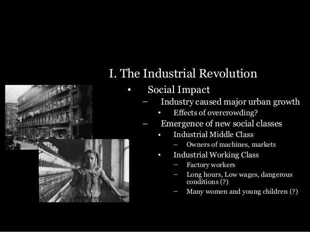 industrialization nationalism imperialism 7 i the industrial revolution bull social impact industry caused