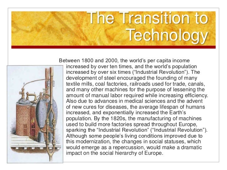 the development of technology and the industrialization in the nineteenth century edisons work with  The nineteenth century was a time of great change and upheaval it was also a period of great adventure and opportunity advances in science and technology induced much of this change and.