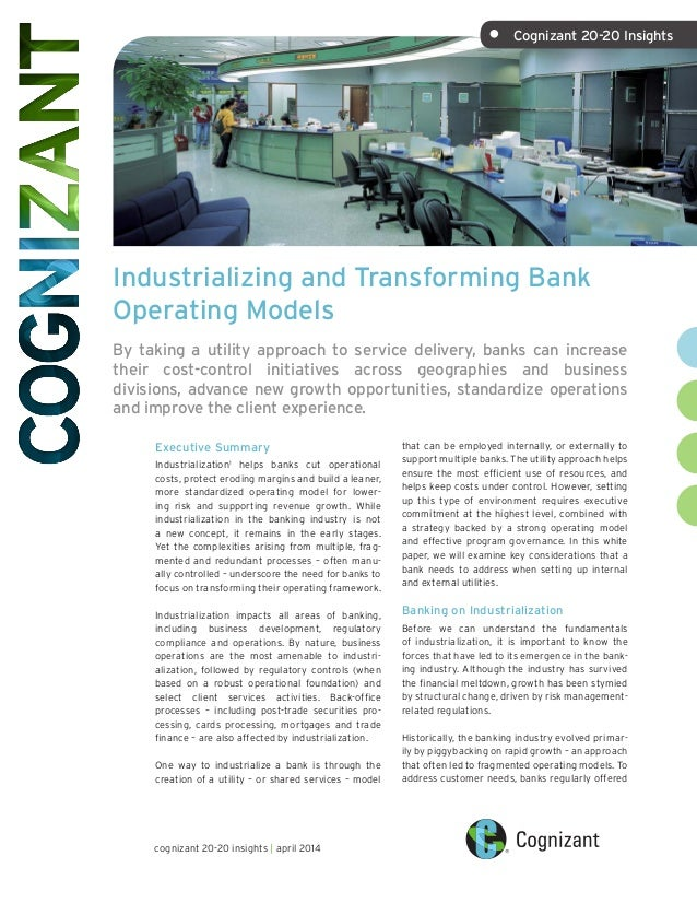 Industrializing and Transforming Bank Operating Models By taking a utility approach to service delivery, banks can increas...